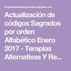 Actualización de códigos Sagrados por orden Alfabético Enero 2017 - Terapias Alternativas Y Remedios Naturales