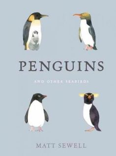 Penguins and Other Seabirds by Matt Sewell. In thisenchanting guide, Matt Sewell captures 50 species of penguins and other sea bird favorites like puffins and albatrosses. Shop Indies First :: broadwaybooks.net
