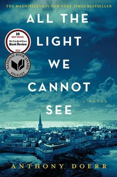 'All the Light We Cannot See' by Anthony Doerr | 15 Books Perfect To Read On A Rainy Day, Because There's No Better Time To Curl Up And Get Whisked Away | Bustle