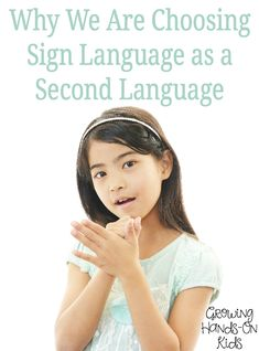 Why we have chosen American Sign Language as a second language for our kids.