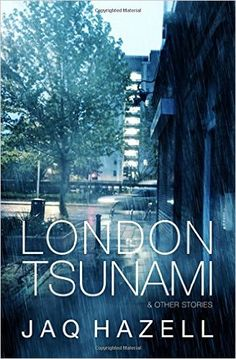 London Tsunami & Other Stories: Amazon.co.uk: Jaq Hazell: 9781514391709: Books