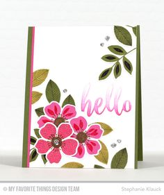 5/16/16.  Handmade card from Stephanie Klauck featuring the Flashy Florals Card Kit #mftstamps