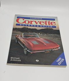 Illustrated Corvette Buyer's Guide Third Edition by Michael Antonick: Paperback