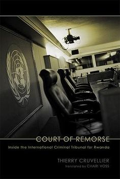 Court Of Remorse, Inside The International Criminal Tribunal For Rwanda By Thierry Cruvellier, 9780299236748., History ST