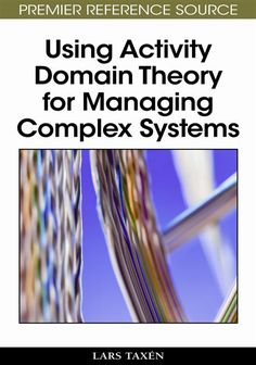 Using activity domain theory for managing complex systems / Lars Taxén