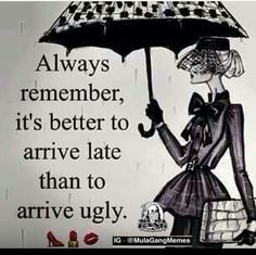I never knew how to express it, bit this is why I'm always late. Lol