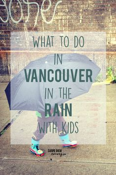 BRITISH COLUMBIA, CANADA: What to do in Vancouver, in the Rain, with Kids | #vancouver | #britishcolumbia | kids travel