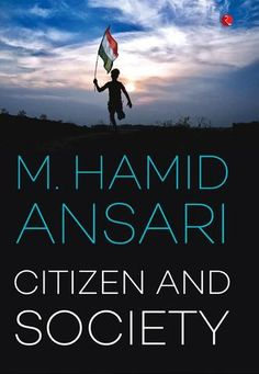 Citizen and Society  by M. Hamid Ansari
