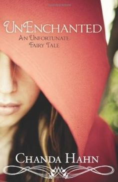 The UnEnchanted Series - Fables By Chanda Hahn