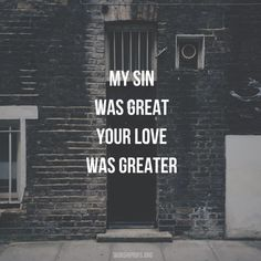 Your love, oh God, is greater •