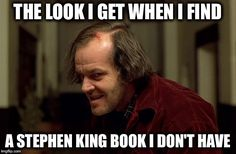A meme for horror lovers: The look I get when I find a Stephen King book I don't have. A meme for horror lovers: Movie Memes, Book Memes, Book Quotes, Film Quotes, Max Schreck, Stephen King Quotes, Stephen King Books, The Killers, Creepiest Horror Movies