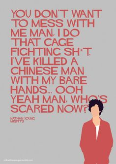 1 of my favorite Nathan quotes Misfits Tv Show, Misfits Nathan, Iwan Rheon Misfits, Misfits Quotes, The Inbetweeners, Robert Sheehan, Charming Man, Film Serie, Before Us