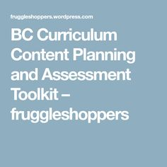 BC Curriculum Content Planning and Assessment Toolkit – fruggleshoppers Core Competencies, Assessment, Curriculum, Kindergarten, Content, How To Plan, Resume, Teaching Plan, Kindergartens