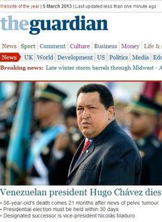 """O jornal inglês """"The Guardian"""" destaca a morte do presidente venezuelano, Hugo Chávez, 58, nesta terça-feira. O presidente foi vítima de um câncer na região pélvica, com o qual convivia há cerca de um ano e meio"""
