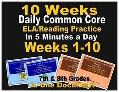 This document provides ten weeks of Grade 8 Daily Common Core ELA/Reading Practice and ten weeks of Grade 7 Daily Common Core ELA/Reading Practice (20 weeks in all) to make the transition to Common Core even easier. Informational text and Literature passages are both included.****Character analysis,  plot structure, figurative language, text organization, close reading, and more are covered.