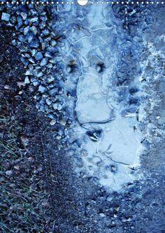 Eispfützen werden lebendig - CALVENDO Kalender #blau #blue #ice #eis #kalender