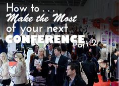 How to Make the Most of Your Next Conference or Event - Part 2 - Salon Business Secrets