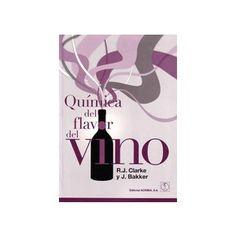 Título: Química del flavor del vino / Autor: Clarke, Roland James / Ubicación: FCCTP – Gastronomía – Tercer piso / Código:  G 663.2 C68