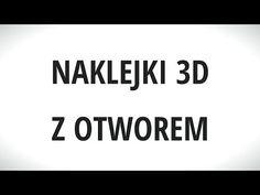 Naklejki wypukle 3D z otworem