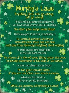 Murphy's Law Law Quotes, True Quotes, Funny Quotes, Irish Quotes, Irish Sayings, Milo Murphys Law, Irish Blessing, Irish Prayer, Law Of Love