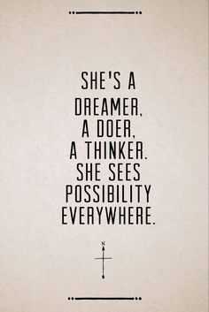 She's a dreamer...