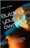 Free Kindle Book -  [Computers & Technology][Free] Building your own PC: Know Everything About Building a PC From Scratch