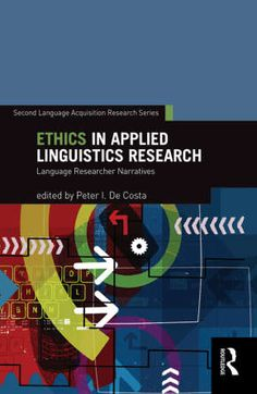 #newbook: Ethics in Applied Linguistics Research./ Peter I. De Costa.  http://solo.bodleian.ox.ac.uk/OXVU1:oxfaleph020461404