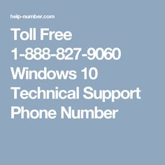 Toll Free 1-888-827-9060 #Windows10 #Technical #Support Phone Number