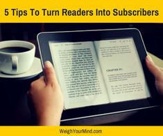 5 Tips To Turn Readers Into Subscribers. When readers stop by and leave comments, get involved in the conversation. Try to respond to each comment that has substance. http://weighyourmind.com/5-tips-to-turn-readers-into-subscribers/ #blogging #content #socialmedia