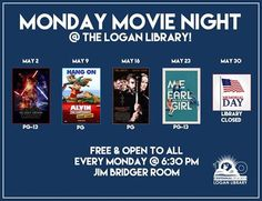 Monday Movie Night at the Logan Library every Monday at 6:30 pm in the Jim Bridger Room. Free and open to the all.