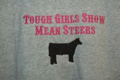Custom embroidered youth shirts Tough Girls Show Mean Steers