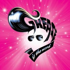 Grease (Musical)  The first musical I ever saw!