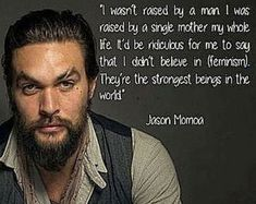 Jason Momoa - Single Mothers Quotes - Ideas of Single Mothers Quotes - Jason Momoa One Direction Louis, One Direction Quotes, One Direction Pictures, Single Mother Quotes, 1d Imagines, Jesse Metcalfe, Travel Humor, Intersectional Feminism, Avan Jogia