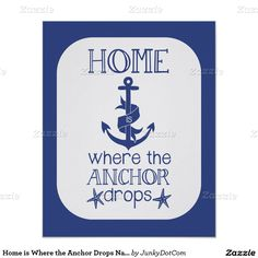 Home is Where the Anchor Drops Nautical Quote Poster - Nov 5