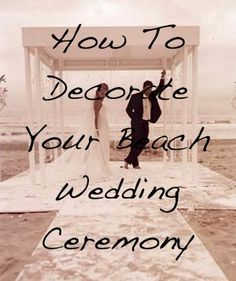 # Beach Wedding-beach wedding ceremony decor