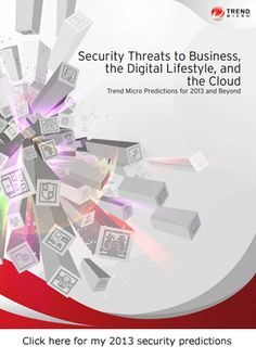 Trend Micro Predictions for 2013 and Beyond: Threats to Business, the Digital Lifestyle, and the Cloud | Security Intelligence Blog | Trend Micro