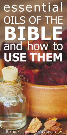A comprehensive list of Bible verses about essential oils with information on how they smell, what they are used for and a list of verses that mention them.