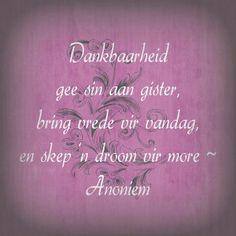 Dankbaarheid Afrikaans, Day, Quotes, Lavender, Purple, Qoutes, Purple Stuff, Quotations, Afrikaans Language