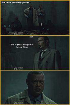 "Hannibal humor | Hannibal, Jack, ""Lack of refrigeration..."""