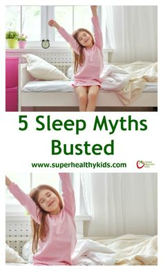 5 Sleep Myths Busted - 5 of the most common sleep myths in kids busted. Find out what you really need to know to get your kids to sleep well. www.superhealthykids.com/5-sleep-myths-busted