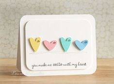 You Make Me Smile with my Heart, card by Laurie Schmidlin