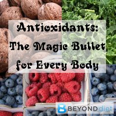 Antioxidants: The Magic Bullet for Every Body