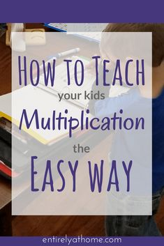 Here are some great strategies for teaching your kids multiplication! #homeschool #multiplication #multiply