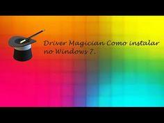 Driver Magician - Como Instalar ♡ ♥