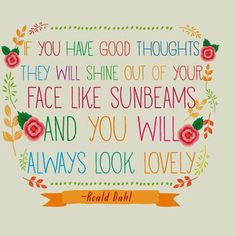 Roald Dahl #quote - good thoughts #wordstoliveby