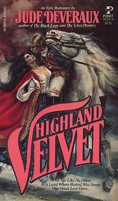 Highland Velvet by Jude Deveraux * my first book by this author still is one of my all time favorites... 2nd in the Velvet series - original cover art by Harry Bennett the story of Bronwyn and Stephan