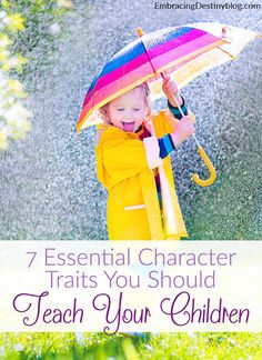 Are you intentional about building positive character traits in your kids? Do you set an example for them? Here are 7 character traits you want to teach your children. Christian parenting at embracingdestinyblog.com