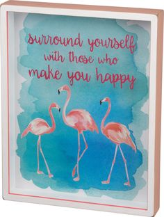 "Three flamingos are pictured on a sea blue background. This dimensional frame will look great in any happy place. ""Surround yourself with those who make you happy."" - measures x made from wood and glass- imported Flamingo Decor, Pink Flamingos, Flamingo Nursery, Flamingo Garden, Flamingo Gifts, Pink Bird, My Spirit Animal, Beach Themes, Wall Signs"