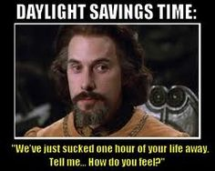 This is how I feel about Daylight Savings Time. Every year.