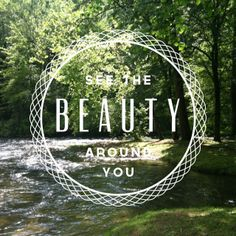 see the beauty that is all around you // nantahala river North Carolina